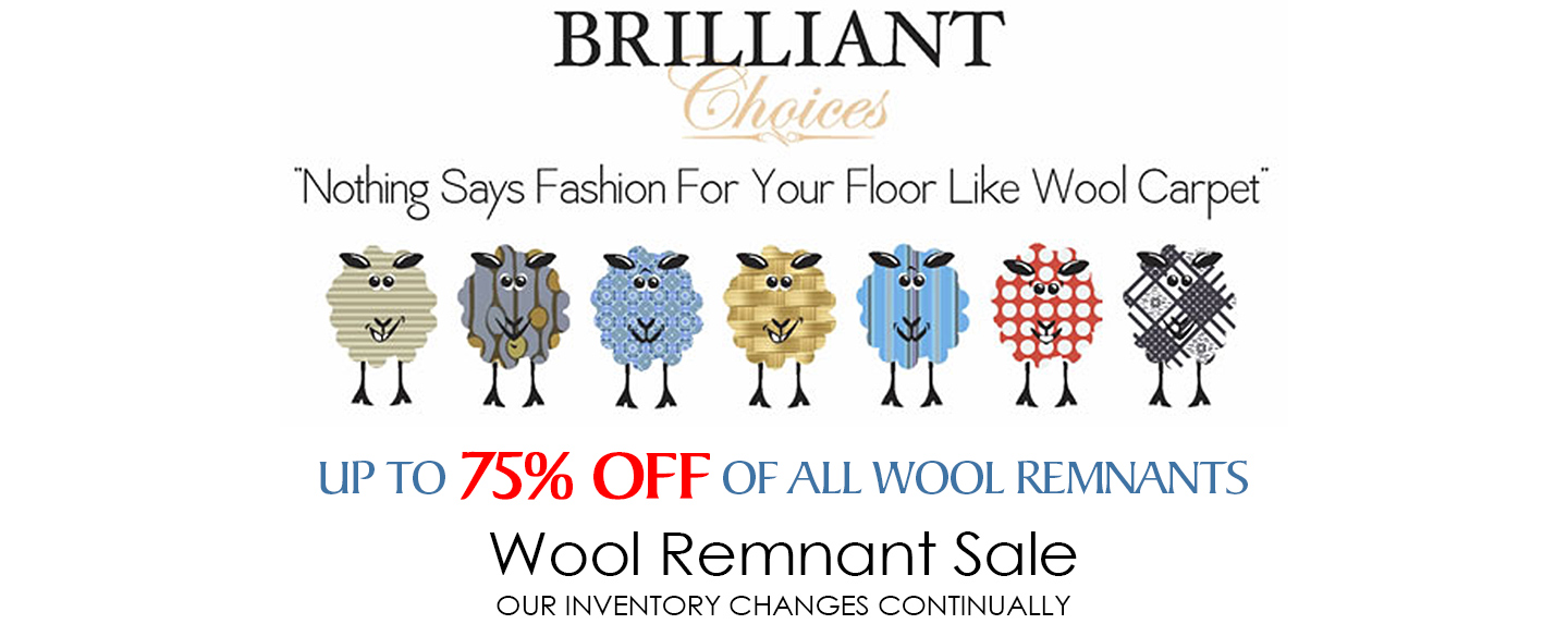 Brilliant Choices! Nothing says fashion for your floor like wool carpet! | Save up to 75% Off all Wool Remnants. Port City Flooring An Abbey Carpet & Floor Dealer.