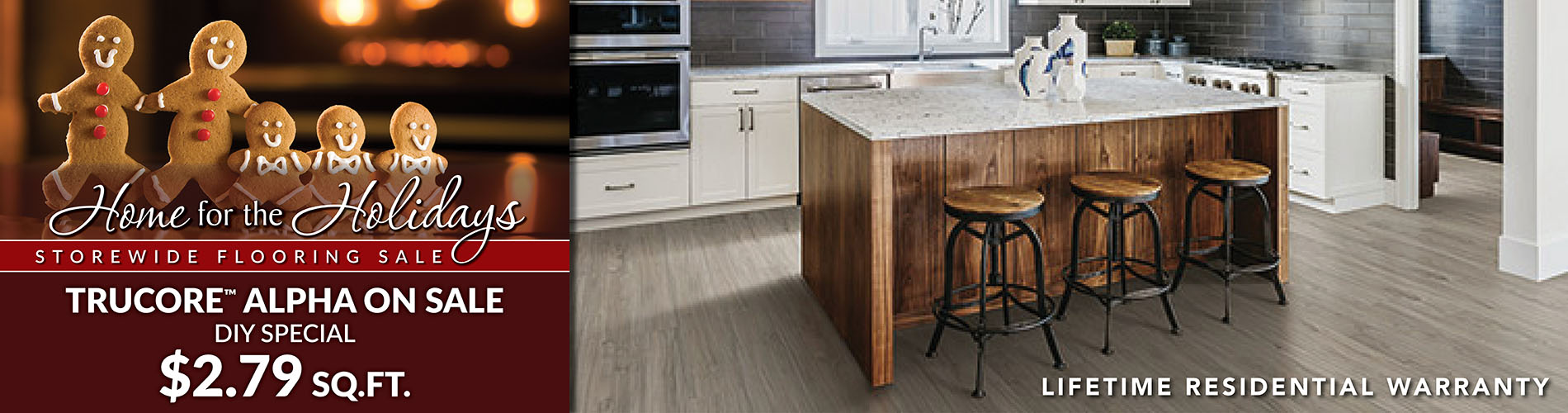DIY Special on Trucore Alpha Vinyl flooring during our Home for the Holidays storewide flooring sale. $2.79 sq ft.