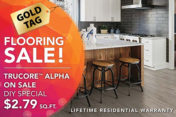 Gold Tag Sale on Trucore Alpha luxury vinyl flooring at Port City Flooring. This DIY special offers $2.79 square foot and a lifetime residential warranty
